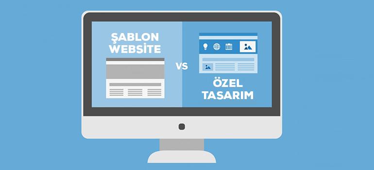 Şablon ve Özel Yaptırılan Web Siteleri