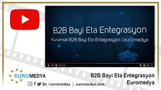 B2B Bayi Eta Entegrasyon - 0212 272 48 84 - Euromedya