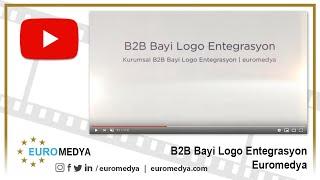 B2B Bayi Logo Entegrasyon - 0212 272 48 84 - Euromedya