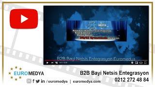 B2B Bayi Netsis Entegrasyon - 0212 272 48 84 - Euromedya