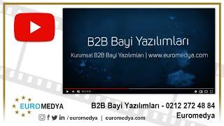 B2B Bayi Yazılımları - 0212 272 48 84 - Euromedya