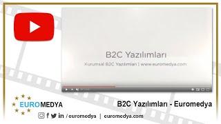 B2C Yazılımları - 0212 272 48 84 - Euromedya
